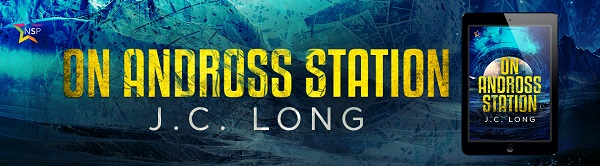 On Andross Station by J.C. Long Release Blast, Excerpt & Giveaway!