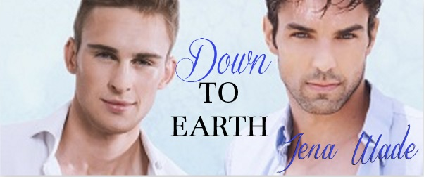Down To Earth by Jena Wade