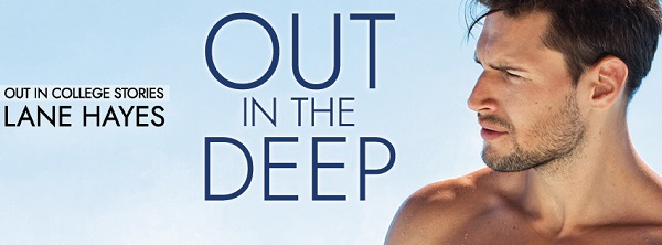 Out in The Deep by Lane Hayes Release Blast, Excerpt & Giveaway!