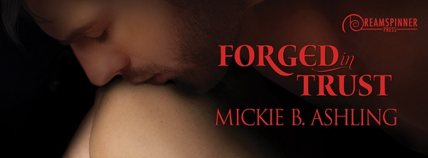 Forged In Trust by Mickie B. Ashling