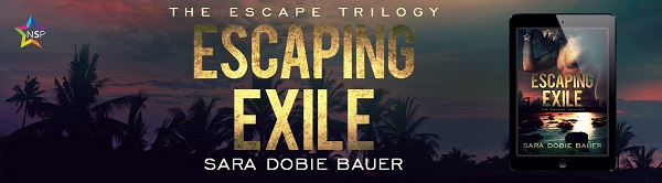 Escaping Exile by Sara Dobie Bauer Release Blast, Excerpt & Giveaway!