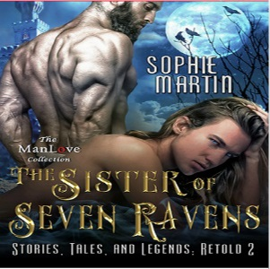 The Sister of Seven Ravens by Sophie Martin