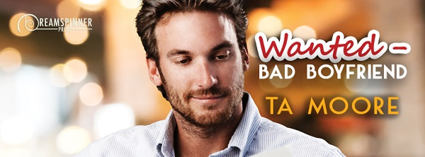 Wanted – Bad Boyfriend by T.A. Moore Blog Tour, Intro, Excerpt & Giveaway!