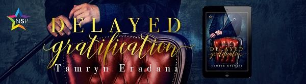 Delayed Gratification by Tamryn Eradani
