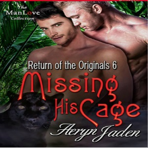 Missing His Cage by Aeryn Jaden