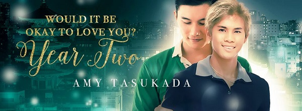 Would It Be Okay To Love You? Year Two by Amy Tasukada Release Blast & Giveaway!