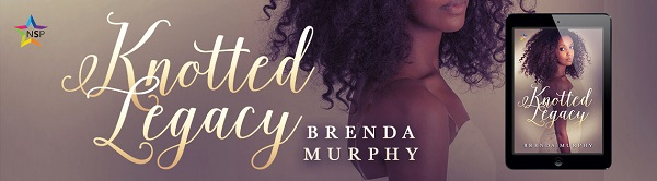 Knotted Legacy by Brenda Murphy Release Blast, Excerpt & Giveaway!