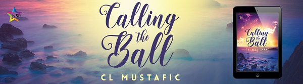 Calling the Ball by C.L. Mustafic Release Blast, Excerpt & Giveaway!