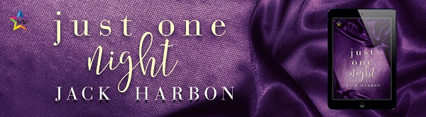 Just One Night by Jack Harbon Release Blast, Excerpt & Giveaway!