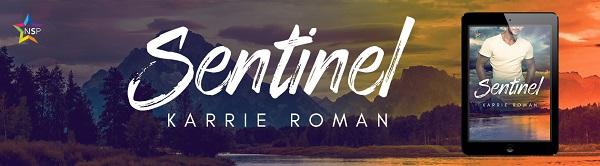 Sentinel by Karrie Roman Release Blast, Excerpt & Giveaway!