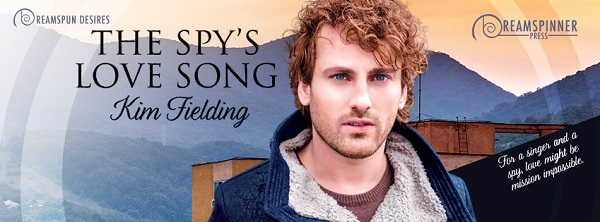 The Spy's Love Song by Kim Fielding Guest Post & Excerpt!