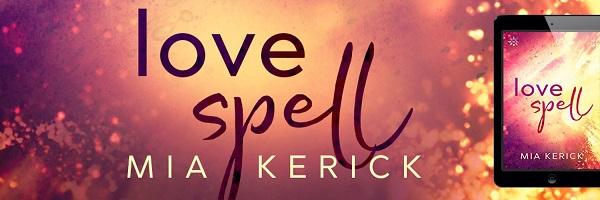 Love Spell by Mia Kerick Release Blast, Excerpt & Giveaway!