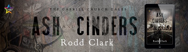 Ash and Cinders by Rodd Clark Release Blast, Excerpt & Giveaway!