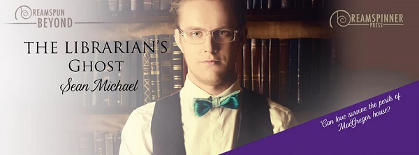 The Librarian's Ghost by Sean Michael Guest Post & Excerpt!