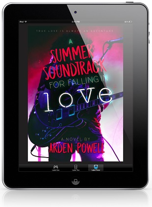 A Summer Soundtrack for Falling in Love by Arden Powell Blog Tour, Excerpt & Giveaway!