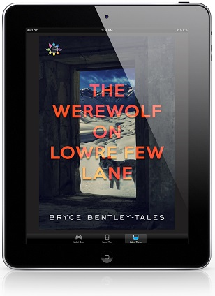 The Werewolf on Lowre Few Lane by Bryce Bently-Tales Release Blast, Excerpt & Giveaway!