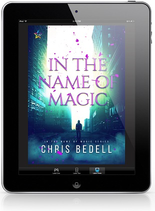 In the Name of Magic by Chris Bedell Release Blast, Excerpt & Giveaway!
