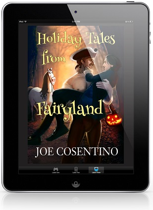 Holiday Tales From Fairyland by Joe Cosentino Blog Tour, Guest Post, Excerpt and Giveaway!