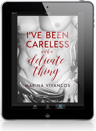 I've Been Careless With A Delicate Thing by Marina Vivancos Release Blast, Excerpt & Giveaway!