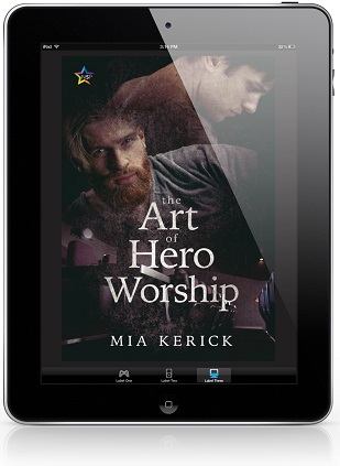 The Art of Hero Worship by Mia Kerick Release Blast, Excerpt & Giveaway!