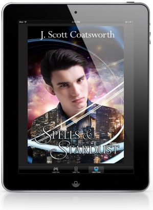 Spells & Stardust by J. Scott Coatsworth Cover Reveal, Excerpt & Giveaway!
