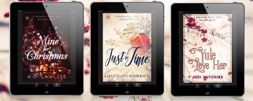 Yule Love Her by Jodi Hutchins, Mine for Christmas by A.D. Lawless, & Just in Time by Jacqueline Rohrbach Release Blast, Excerpts & Giveaway!
