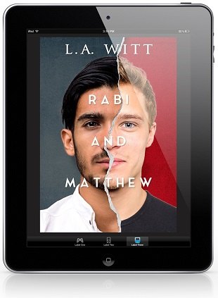 Rabi and Matthew by L.A. Witt Blog Tour, Excerpt & Giveaway!