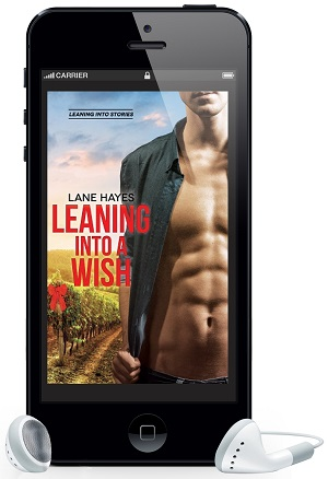Leaning Into A Wish by Lane Hayes Audio Release Blast, Excerpt & Giveaway!