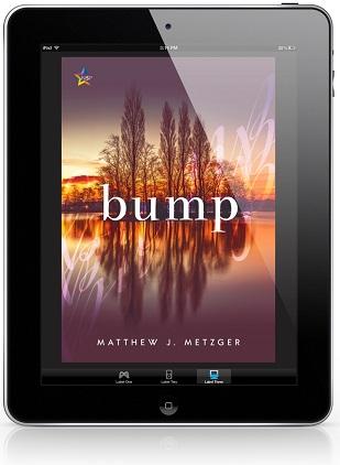 Bump by Matthew J. Metzger Release Blast, Excerpt & Giveaway!