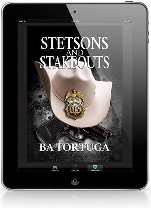 Stetsons and Stakeouts by B.A. Tortuga Guest Post & Exclusive Excerpt!