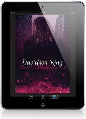 From These Ashes by Davidson King Blog Tour, Excerpt & Giveaway!