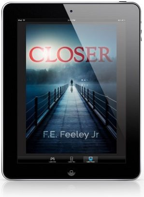 Closer by F.E. Feeley Jr Book Blast, Audio Excerpt, Review & Giveaway!