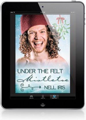 Under The Felt Mistletoe by Nell Iris Release Blast, Excerpt & Giveaway!