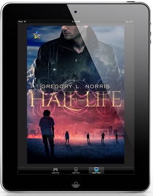 Half Life by Gregory L. Norris Release Blast, Excerpt & Giveaway!