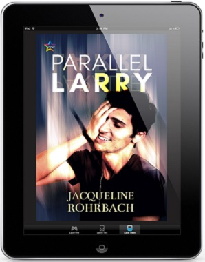 Parallel Larry by Jacqueline Rohrbach Release Blast, Excerpt & Giveaway!