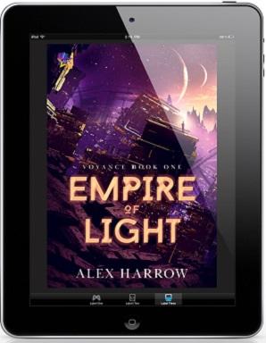 Empire of Light by Alex Harrow Release Blast, Excerpt & Giveaway!