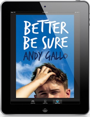 Better Be Sure by Andy Gallo Blog Tour, Guest Post, Excerpt & Giveaway!