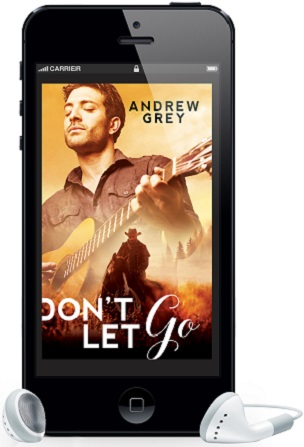 Don't Let Go by Andrew Grey ~ Audio Review