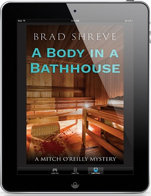 A Body In A Bathhouse by Brad Shreve Blog Tour, Excerpt & Giveaway!