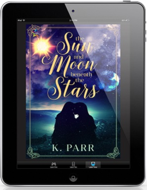 The Sun and Moon Beneath the Stars by K. Parr Release Blast, Excerpt & Giveaway!