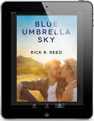 Blue Umbrella Sky by Rick R. Reed Blog Tour, Excerpt & Giveaway!