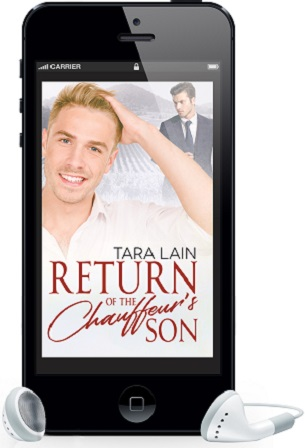 Return of the Chauffeur's Son by Tara Lain ~ Audio Review