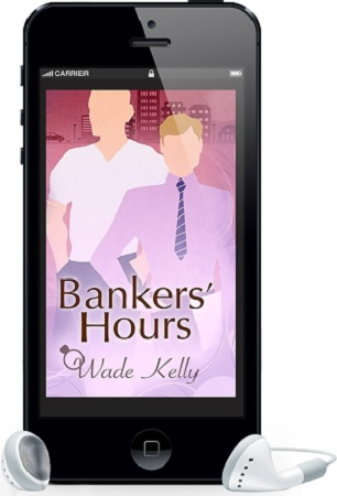 Bankers' Hours by Wade Kelly ~ Audio Review