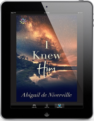 I Knew Him by Abigail de Niverville Release Blast, Excerpt & Giveaway!