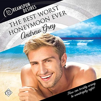 Andrew Grey - The Best Worst Honeymoon Ever Audio Cover 2398h