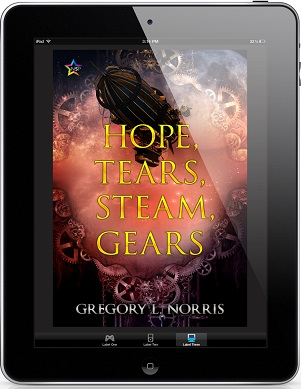 Hope, Tears, Steam, Gears by Gregory L. Norris Release Blast, Excerpt & Giveaway!