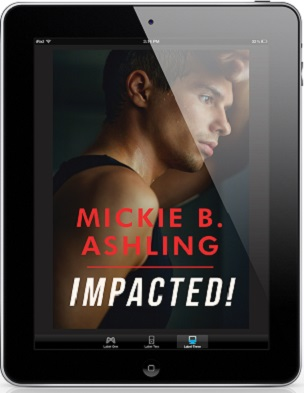 Impacted! by Mickie B Ashling (2nd Edition)