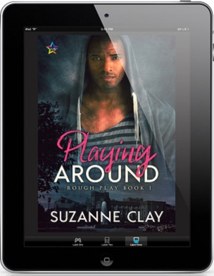 Playing Around by Suzanne Clay Release Blast, Excerpt & Giveaway!