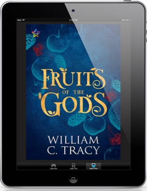 Fruits of the Gods by William C. Tracy Release Blast, Excerpt & Giveaway!