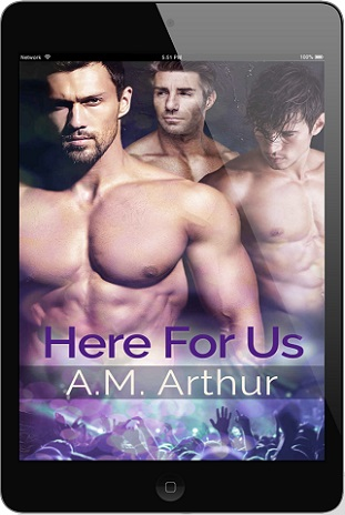 Here For Us by A.M. Arthur